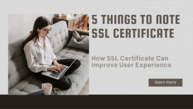 How An SSL Certificate Can Improve User Experience: 5 Things To Note