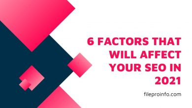 6 Factors That Will Affect Your SEO in 2021