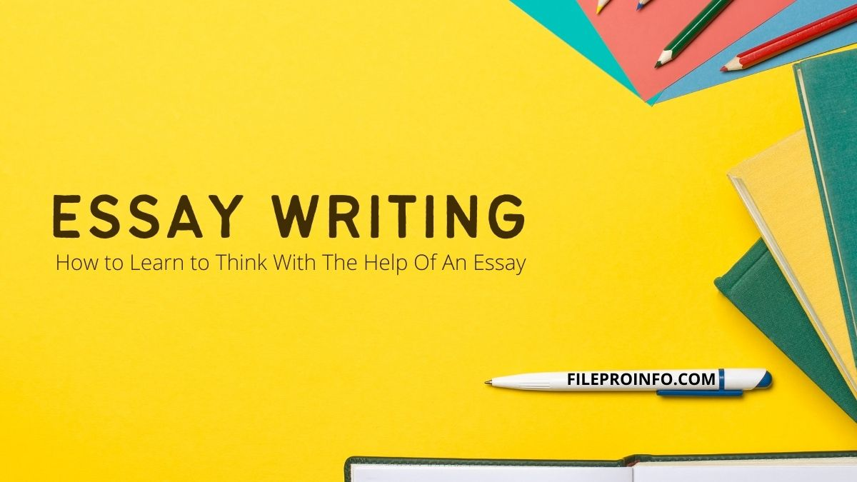 How to Learn to Think With The Help Of An Essay